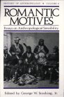 img - for Romantic Motives: Essays on Anthropological Sensibility (History of Anthropology) book / textbook / text book