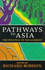 Pathways to Asia : The Politics of Engagement, , 1864481021