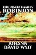Download The Swiss Family Robinson by Johann David Wyss, Fiction, Classics, Action & Adventure pdf epub