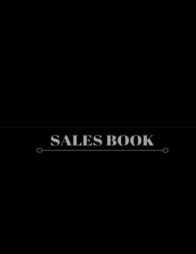 Sales Book: Black Daily Expense Ledger | Log Book | Journal, Logbook | Business, Companies, Shops, Stalls & More | 6 Columns- 100 Pages | 8.5
