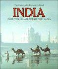 The Cambridge Encyclopedia of India, Pakistan, Bangladesh, Sri Lanka, Nepal, Bhutan and the Maldives (Cambridge World Encyclopedias)