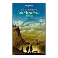 Die Vierte Welt: Roman