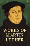 Works of Martin Luther, Martin Luther, 0801056160
