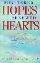 Shattered Hopes, Renewed Hearts, Maribeth Ekey, 1569550123