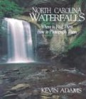 North Carolina Waterfalls, Kevin Adams, 0895871106