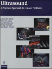 Ultrasound : A Practical Approach to Clinical Problems, Edward I. Bluth, 3131168315