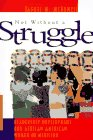 Cover of Not Without a Struggle: Leadership Development for African American Women in Ministry