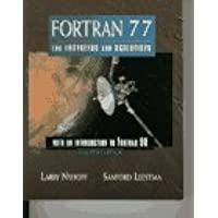 FORTRAN 77 for Engineers and Scientists with an Introduction to FORTRAN 90