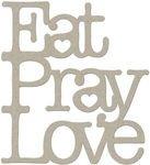 FabScraps Die-Cut Grey Chipboard Word, Eat Pray Love, 3-1/4 by - Words Chipboard