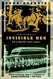 Invisible Men: Life in Baseball's Negro Leagues (Kodansha Globe)