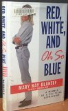 Red White and Oh So Blue, Mary Kay Blakely, 0684824507
