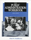 Public Administration Workbook, Huddleston, Mark, 0801316219