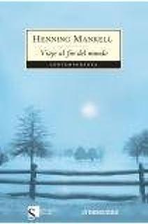 Viaje Al Fin Del Mundo: Henning Mankell: 9789875663084: Amazon.com: Books