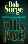 img - for In His Face: A Prophetic Call to Renewed Focus book / textbook / text book