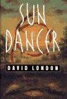 Sun Dancer, David London, 0684814587