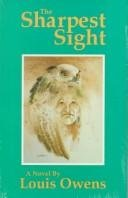 The Sharpest Sight (American Indian Literature & Critical Studies Series)