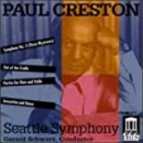 Paul Creston: Symphony No.3 / Partita for Flute, Violin & Strings, Op. 12 / Out of the Cradle / Invocation & Dance, Op. 58