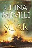 The Scar (New Crobuzon Book 2)