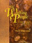 The Walking People : A Native American Oral History, Underwood, Paula, 1879678101