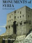 The Monuments of Syria : A Historical Guide, Burns, Ross, 0814712878
