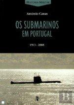 Read Online Os Submarinos em Portugal 1913-2008 (Portuguese Edition) ebook