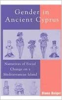 Gender in Ancient Cyprus: Narratives of Social Change on a Mediterranean Island (Gender & Archaeology) (Gender and Archaeology)