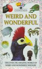 Weird and Wonderful, Susan Mayes and Dorling Kindersley Publishing Staff, 0789418428