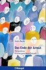 img - for Das Ende der Armut. Perspektiven f r eine gerechtere Zukunft. book / textbook / text book