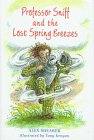 Professor Sniff and the Lost Spring Breezes, Alex Shearer, 0531330796