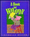 A Book for Woody, Nicholas Heller, 0688133770