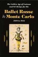 The Golden Age of Costume and Set Design for the Ballet Russe De Monte Carlo, 1938 to 1944 by Kristin L. Spangenberg (2002-10-30) ()