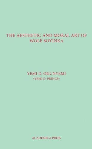 Read Online The Aesthetic And Moral Art Of Wole Soyinka pdf epub