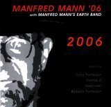 Manfred Mann '06: 2006 by Manfred Mann's Earth Band (2005-09-13)