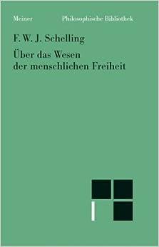 Book Philosophische Untersuchungen über das Wesen der menschlichen Freiheit. Und die damit zusammenhängenden Gegenstände.