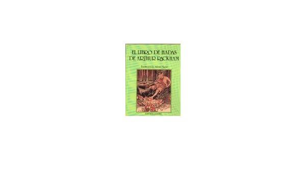 Amazon.com: El Libro de Hadas de Arthur Rackham (Spanish ...