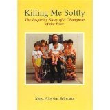 Killing Me Softly: The Inspiring Story of a Champion of the Poor
