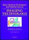 Basic Medical Techniques and Patient Care in Imaging Technology, Torres, Lillian S. and Dutton, Andrea G., 0397553986