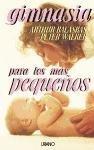 img - for Gimnasia Para Los Mas Pequenos (Spanish Edition) book / textbook / text book