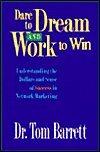 Book cover from Dare to Dream and Work to Win:  Understanding Dollars and Sense of Success in Network Marketing by Thomas Barrett