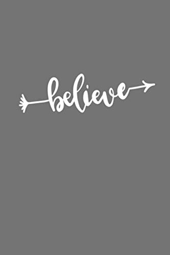 Believe: Positive Quote Notebook/Journal/Diary (6 x 9) 120 Lined pages