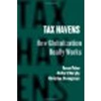 Tax Havens: How Globalization Really Works by Palan, Ronen, Murphy, Richard, Chavagneux, Christian [Cornell University Press, 2009] (Paperback) [Paperback]