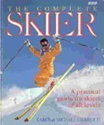 The Complete Skier: A Personal Guide for Skiers of All Levels