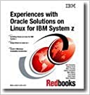 Book Experiences With Oracle Solutions on Linux for IBM System Z by IBM Redbooks (2009)