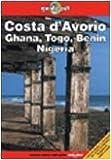Lonely Planet: Costa D'avorio, Ghana, Togo, Benin, Nig...