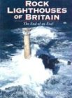 Rock Lighthouses Of Britain  The End Of An Era