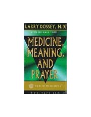 Medicine, Meaning, and Prayer