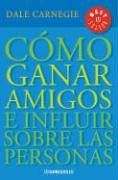 Como Ganar Amigos E Influir Sobre Las Personas / How to Win Friends and Influence People (Best Sellers) (Spanish Edition)