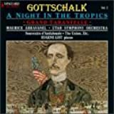Gottschalk, Vol.2: A Night in the Tropics; Grand Tarantelle