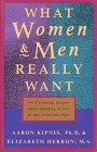What Women and Men Really Want : Creating Deeper Understanding and Love in Our Relationships, Kipnis, Aaron and Herron, Elizabeth, 1882591240