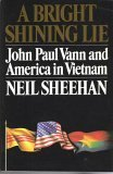 Book cover from A Bright and Shining Lie: John Paul Vann and America in Vietnam by Neil, Photo Illustrated sheehan